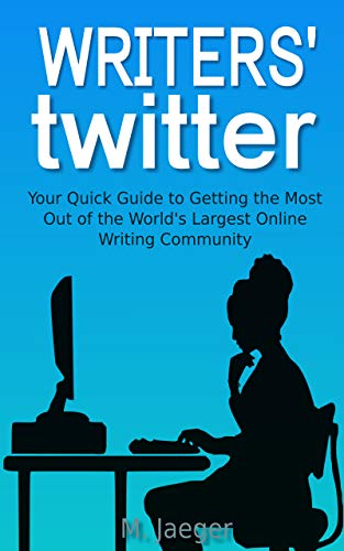 Writers' Twitter: Your Guide to Getting the Most out for sale  Delivered anywhere in USA