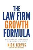 Law Firm Growth Formula: How smart solicitors attract more of the right clients at the right price to grow their law firm quickly