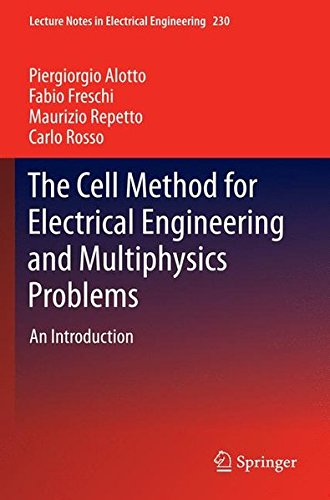 The Cell Method For Electrical Engineering And Multiphysics Problems  An Introduction  Lecture Notes In Electrical Engineering