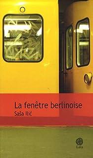 La fenêtre berlinoise : roman