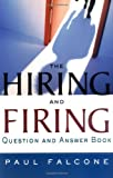 img - for The Hiring and Firing Question and Answer Book book / textbook / text book