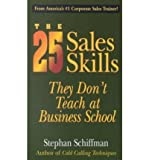 img - for 25 Sales Skills They Don't Teach at Business School (02) by Schiffman, Stephan [Paperback (2002)] book / textbook / text book