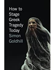 How to Stage Greek Tragedy Today