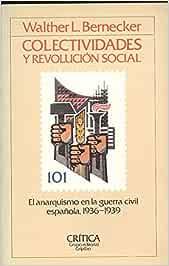 COLECTIVIDADES Y REVOLUCIÓN SOCIAL. EL ANARQUISMO EN LA GUERRA ...