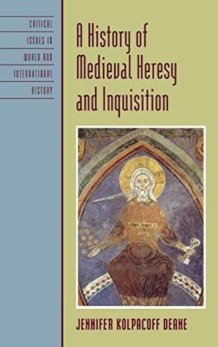 A History of Medieval Heresy and Inquisition (Critical...