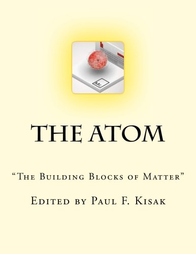 The Atom The Building Blocks Of Matter