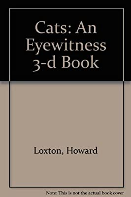 Cats: An Eyewitness 3-d Book by Howard Loxton (1999-02-06)