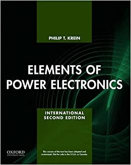 94df5dd2a9a Elements of Power Electronics (The Oxford Series in Electrical and Computer  Engineering) Paperback – 22 Oct 2015. by Dr. Philip Krein ...