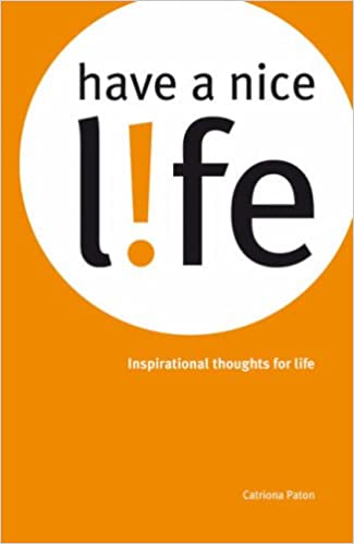 Buy Have A Nice Life Inspirational Thoughts For Life Book Online At Low Prices In India Have A Nice Life Inspirational Thoughts For Life Reviews Ratings Amazon In