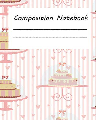 (Composition Notebook: Cake   College Ruled   8