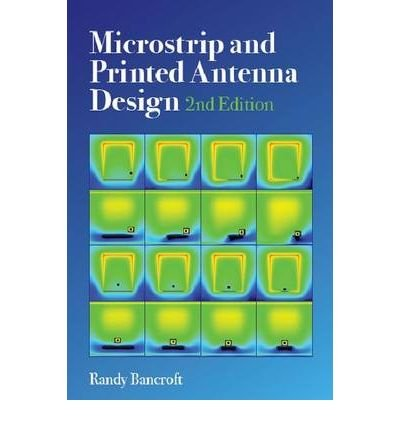 Read Online [ Microstrip and Printed Antenna Design ] By Bancroft, Randy ( Author ) [ 2008 ) [ Hardcover ] pdf epub