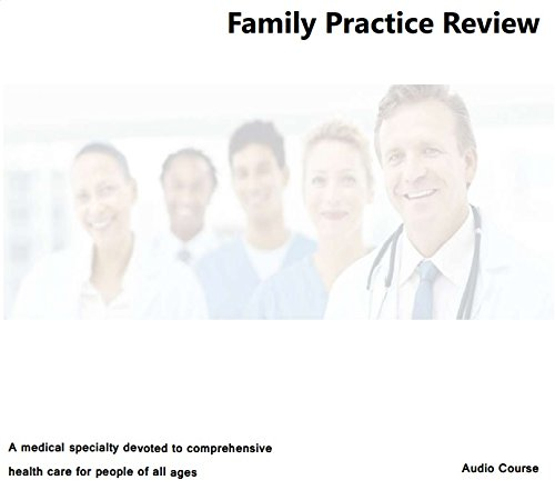 Family Practice Examination and Board Review 6 Hours, 6 Audio CDs Family Practice Review