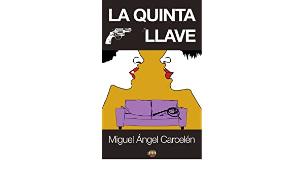 La quinta llave (Spanish Edition) - Kindle edition by Miguel Ángel Carcelén, Editorial Amarante. Mystery, Thriller & Suspense Kindle eBooks @ Amazon.com.