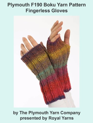 Plymouth F190 Boku Yarn Pattern Fingerless Gloves (I Want To Knit)