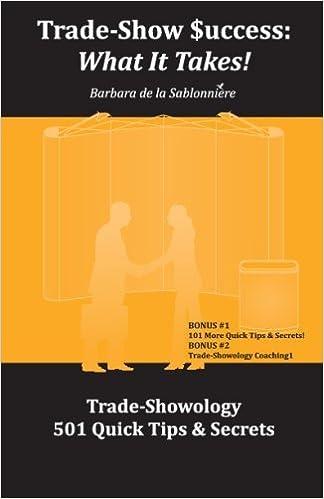 Book Trade-Show Success: What It Takes: Trade-Showology: 501 Quick Tips & Secrets [2008] (Author) Barbara De La Sablonniere