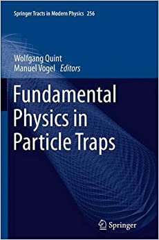 Book Fundamental Physics in Particle Traps (Springer Tracts in Modern Physics)