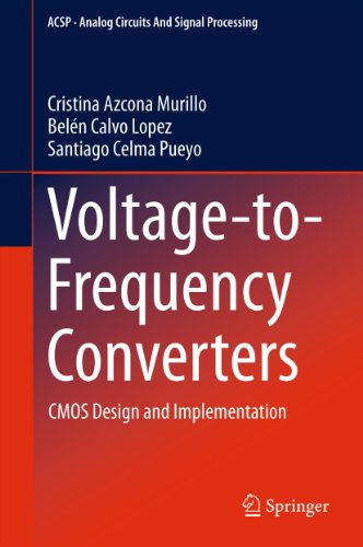 Voltage-to-Frequency Converters: CMOS Design and Implementation (Analog Circuits and Signal Processing)