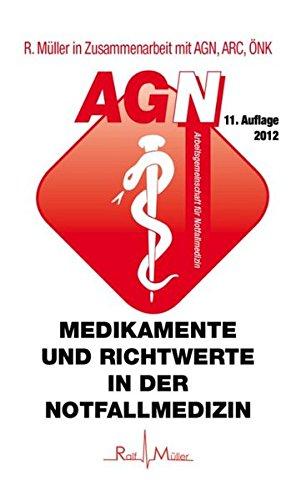 Medikamente und Richtwerte in der Notfallmedizin: AGN-Notfallfibel