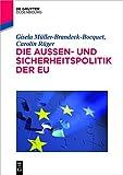 Die Außenpolitik der EU (De Gruyter Studium)