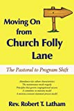 Moving On from Church Folly Lane: The Pastoral to