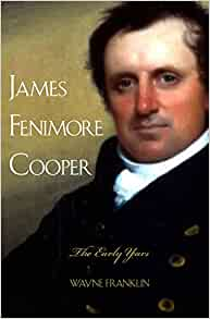 Amazon.com: James Fenimore Cooper: The Early Years: 8601423041957:  Franklin, Wayne: Books