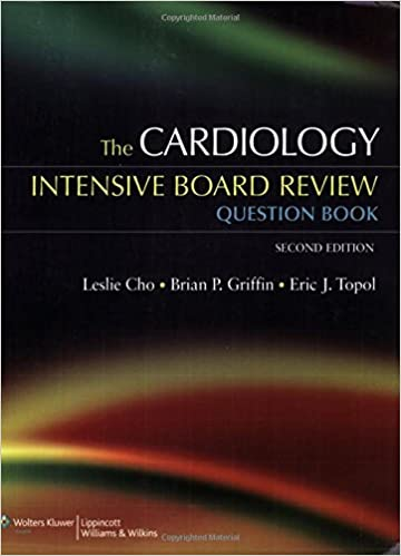 The cardiology intensive board review question book leslie cho md the cardiology intensive board review question book leslie cho md brian p griffin eric j topol md 9780781774673 amazon books fandeluxe Images