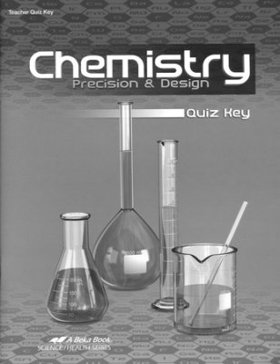 ABeka Chemistry Precision and Design 3rd Edition Student Text and Lab Manual