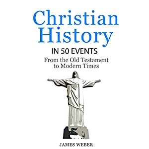 Christian History in 50 Events Audiobook