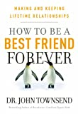 How to Be a Best Friend Forever, John Townsend, 1617953210