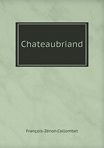 Chateaubriand (French Edition)