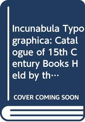 Incunabula typographica: Catalog of fifteenth-century books held by the Memorial Library of the University of Notre Dame (University of Norte Dame Library series in bibliography ; 2)