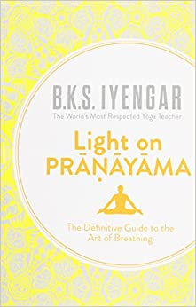 Book Light on Pranayama: The Definitive Guide to the Art of Breathing