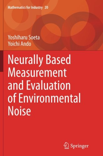Neurally Based Measurement and Evaluation of Environmental Noise (Mathematics for Industry)