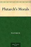 Plutarch's Morals (English Edition)