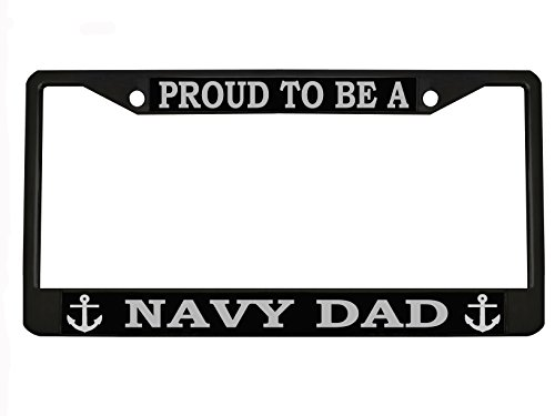 New Custom Auto Tag Proud to BE A Navy DAD Metal Heavy Duty License Plate Frame Chrome/Black (2BLACK/Silver)