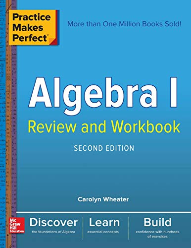 (Practice Makes Perfect Algebra I Review and Workbook, Second Edition)