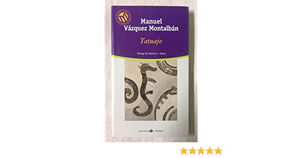 TATUAJE: Amazon.es: Manuel Vázquez Montalbán: Libros
