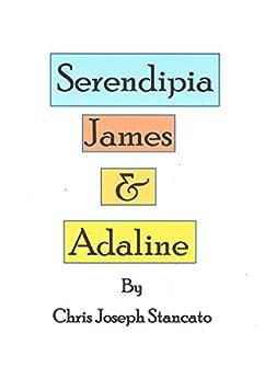 Serendipia James & Adaline by [Stancato, Chris Joseph]