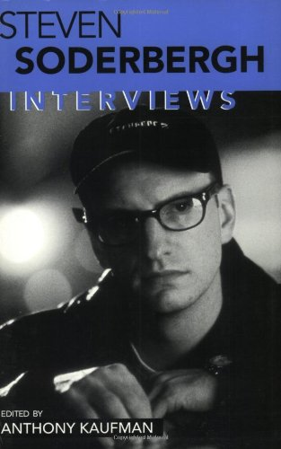 Steven Soderbergh: Interviews (Conversations with Filmmakers Series) (Best Cities For Filmmakers)