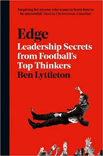 Buy Edge Leadership Secrets From Footballs S Top Thinkers Book Online At Low Prices In India Edge Leadership Secrets From Footballs S Top Thinkers Reviews Ratings Amazon In