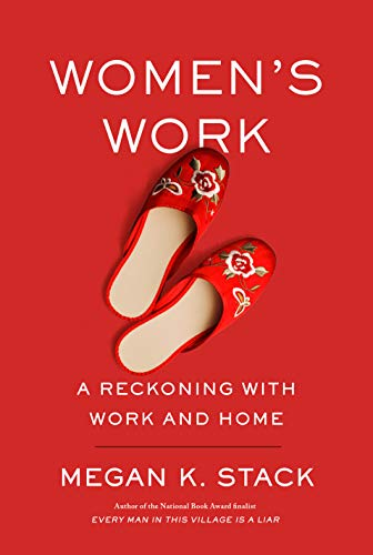 Women's Work: A Reckoning with Work and Home (History Of Social Work Profession In India)