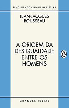 A origem da desigualdade entre os homens por [Rousseau, Jean-Jacques]