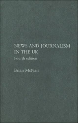 news and journalism in the uk mcnair brian