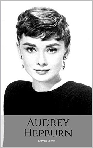 AUDREY HEPBURN: An Audrey Hepburn Biography: Katy Holborn ...
