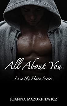 All About You  (Love & Hate series #1) by [Mazurkiewicz, Joanna]
