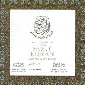 Holy Koran / Surat Al Qasas Verse 5-16 / Surat Al Shams / Surat Al 'Imran Verse 33-47 (EMI Arabia) by Sheik Abu El Enin Shiesha (2005-04-28) ()