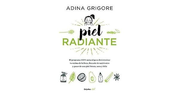 Piel radiante: El programa 100% natural para desintoxicar tu ...
