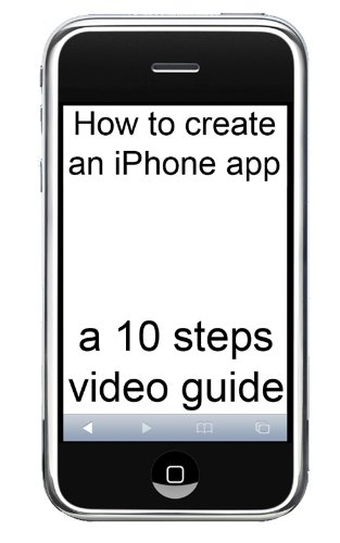 How to create an iPhone app: a 10 steps video guide