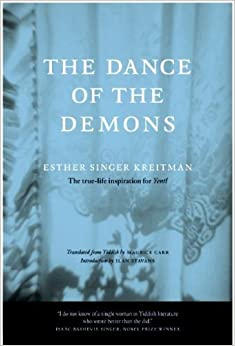 The Dance of the Demons: A Novel (The Helen Rose Scheuer Jewish Women's Series) by Esther Singer Kreitman (2009-05-01)