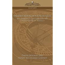 Walker's Appeal in Four Articles: An Address to the Slaves of the United States of America (Cosimo Classics History)